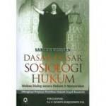 Buku Dasar-dasar Sosiologi Hukum (Makna Dialog antara Hukum dan Masyarakat) Sabian Utsman