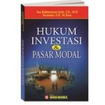 Hukum Investasi dan Pasar Modal, Ana Rokhmatussa'dyah, SH.,MH. & Suratman, SH., M.Hum